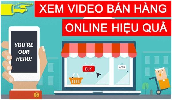 Video hướng dẫn bán hàng online hiệu quả